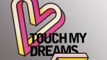 Touch My Dreams