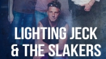Lighting Jeck and the Slakers