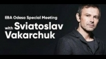 EBA Odesa Special Meeting with Sviatoslav Vakarchuk