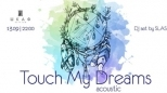 Touch My Dreams acoustic